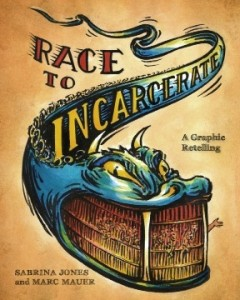Race to Incarcerate Graphic Re-Telling Cover Illustration